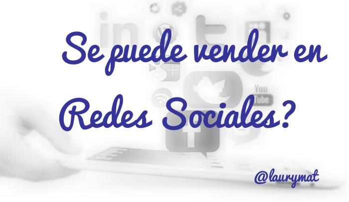 ¿Se puede vender en Redes Sociales? Laura Mateo Catalán