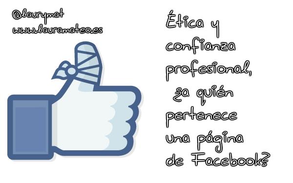 Ética y confianza profesional, ¿a quién pertenece una página de Facebook?