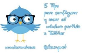5 tips para configurar y sacar el máximo partido a twitter. Laura Mateo. Laurymat.