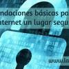recomendaciones para ganar seguridad en internet